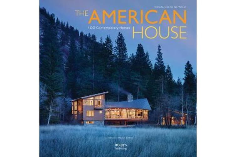 The American House - 100 Contemporary Homes