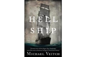 Hell Ship - The True Story of the Plague Ship Ticonderoga, One of the Most Calamitous Voyages in Australian History