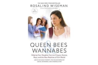 Queen Bees and Wannabes, 3rd Edition - Helping Your Daughter Survive Cliques, Gossip, Boys, and the New Realities of Girl World