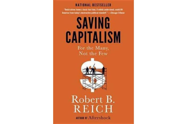 Saving Capitalism - For the Many, Not the Few