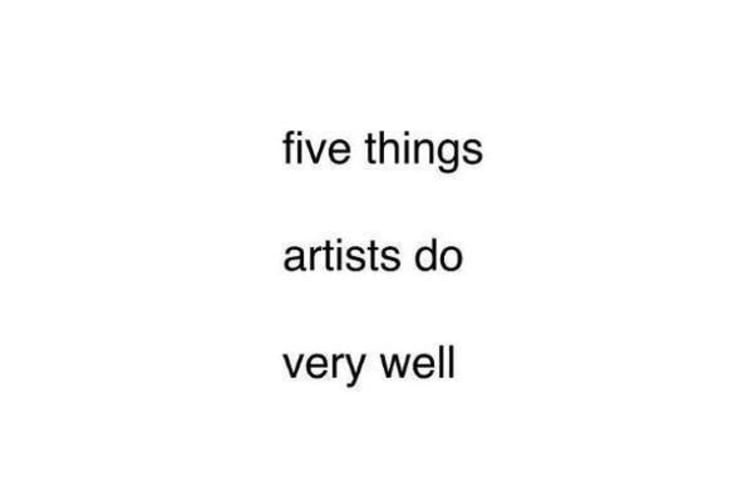 Five Things Artists Do Very Well