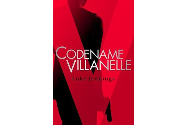 Codename Villanelle - The basis for Killing Eve, now a major BBC TV series