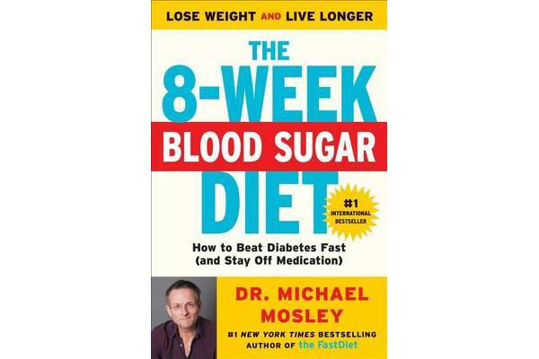 Image of The 8-Week Blood Sugar Diet - How to Beat Diabetes Fast (and Stay Off Medication)