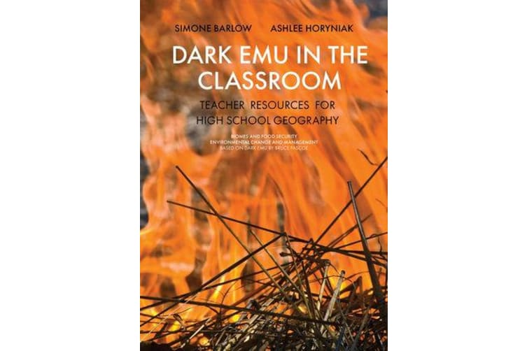 Dark Emu in the Classroom - Teacher Resources for High School Geography