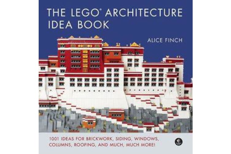 The Lego Architecture Ideas Book - 1001 Ideas for Brickwork, Siding, Windows, Columns, Roofing, and Much, Much More