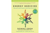 Energy Medicine - Balancing Your Body's Energies for Optimal Health, Joy, Andvitalityupdated and E Xpanded