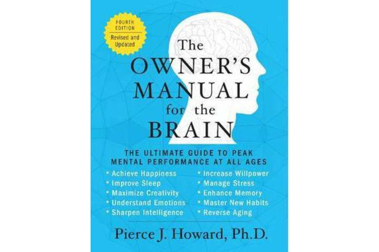 The Owner's Manual for the Brain - The Ultimate Guide to Peak Mental Performance at All Ages