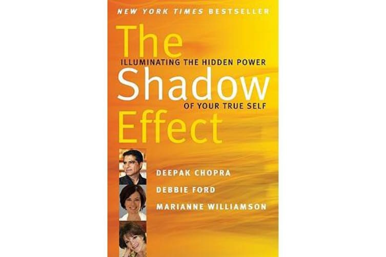 The Shadow Effect - Illuminating the Hidden Power of Your True Self