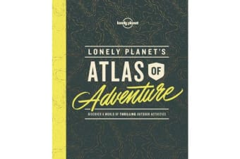 Lonely Planet's Atlas of Adventure
