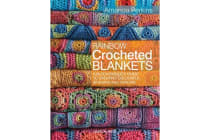 Rainbow Crocheted Blankets - A Block-by-Block Guide to Creating Colourful Afghans and Throws