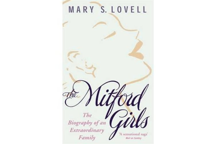 The Mitford Girls - The Biography of an Extraordinary Family