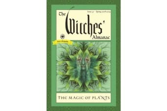 The Witches' Almanac - Issue 37 Spring 2018 - Spring 2019 the Magic of Plants