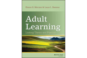 Adult Learning - Linking Theory and Practice