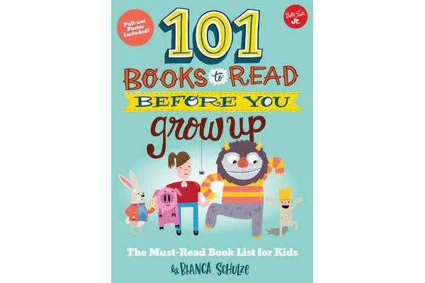 Image of 101 Books to Read Before You Grow Up - The must-read book list for kids