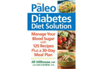 The Paleo Diabetes Diet Solution - Manage Your Blood Sugar