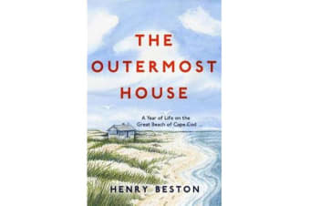 The Outermost House - A Year of Life on the Great Beach of Cape Cod