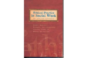 Ethical Practice in Social Work - An Applied Approach