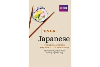 Talk Japanese (Book/CD Pack) - The ideal Japanese course for absolute beginners