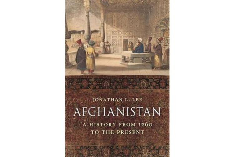 Afghanistan - A History from 1260 to the Present Day