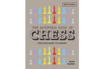 The Batsford Book of Chess - From Beginner to Winner