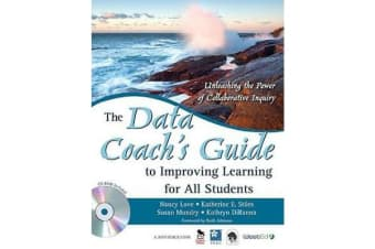 The Data Coach's Guide to Improving Learning for All Students - Unleashing the Power of Collaborative Inquiry