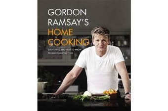 Gordon Ramsay's Home Cooking - Everything You Need to Know to Make Fabulous Food