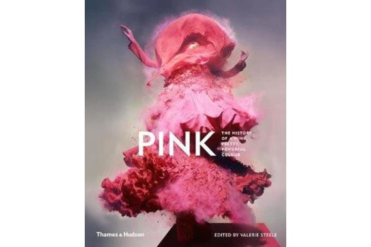 Pink - The History of a Punk, Pretty, Powerful Colour