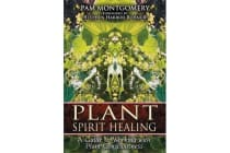 Plant Spirit Healing - A Guide to Working with Plant Consciousness