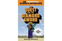 The Quest for the Diamond Sword - An Unofficial Gamer s Adventure, Book One
