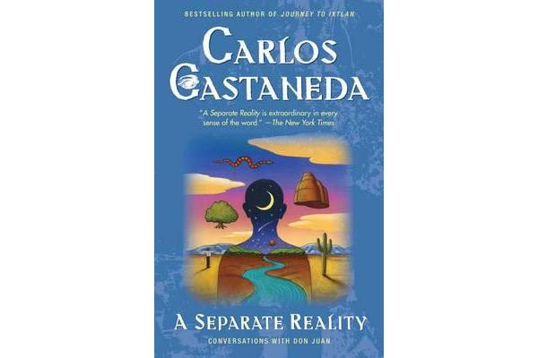 A Separate Reality - Further Conversations with Don Juan