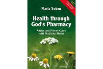 Health Through God's Pharmacy - Advice and Proven Cures with Medicinal Herbs