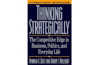 Thinking Strategically - The Competitive Edge in Business, Politics, and Everyday Life