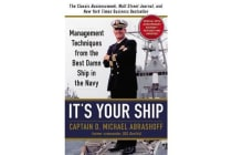 It's Your Ship - Management Techniques from the Best Damn Ship in the Navy, Special 10th Anniversary Edition - Revised and Updated