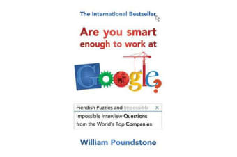 Are You Smart Enough to Work at Google? - Fiendish Puzzles and Impossible Interview Questions from the World's Top Companies