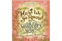 Here We Go Round the Mulberry Bush - and other Nursery Rhyme Games