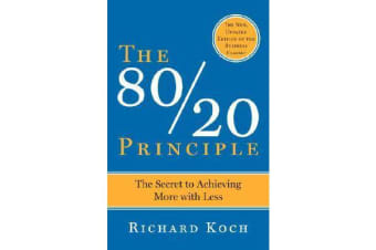 The 80/20 Principle - The Secret to Achieving More with Less