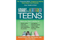 "Smart but Scattered Teens - The ""Executive Skills"" Program for Helping Teens Reach Their Potential"