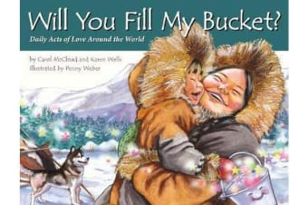 Will You Fill My Bucket? - Daily Acts of Love Around the World