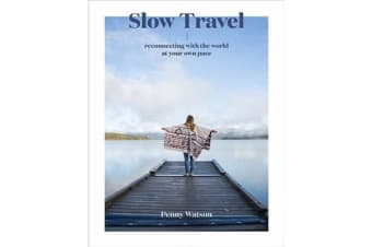 Slow Travel - Reconnecting with the World at Your Own Pace