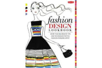 Fashion Design Lookbook - More than 50 creative tips and techniques for the fashion-forward artist