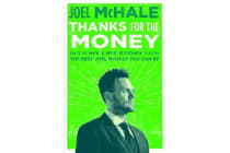 Thanks For The Money - How to Use My Life Story to Become the Best Joe McHale You Can Be