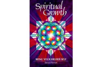 Spiritual Growth - Being Your Higher Self