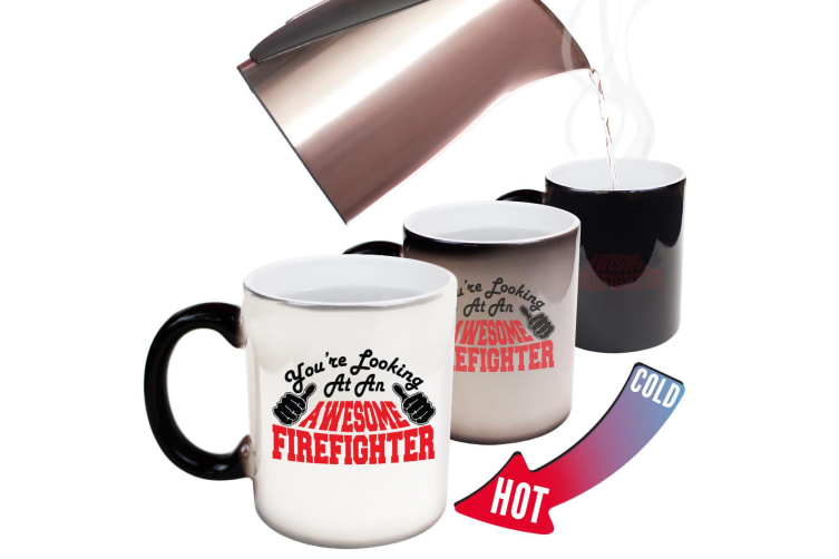 123T Funny Colour Changing Mugs - Firefighter Youre Looking Awesome
