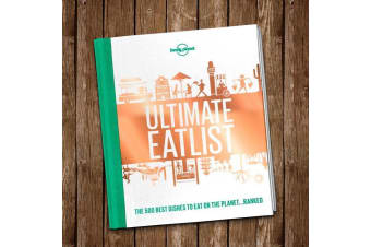 Ultimate Eatlist Book | 500 World Food Experiences | Lonely Planet