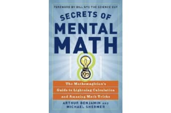 Secrets Of Mental Math - The Mathemagician's Guide to Lightening Calculation and Amazing Maths Tricks