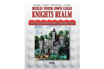 Build Your Own Lego Knight's Realm - The Big Unofficial Lego Builder's Book