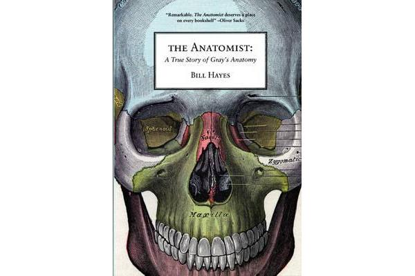 The Anatomist - A True Story of Gray's Anatomy