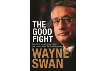 The Good Fight - Six Years, Two Prime Ministers and Staring Down the Great Recession