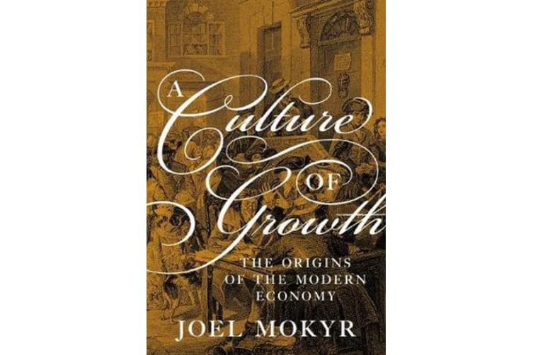 A Culture of Growth - The Origins of the Modern Economy