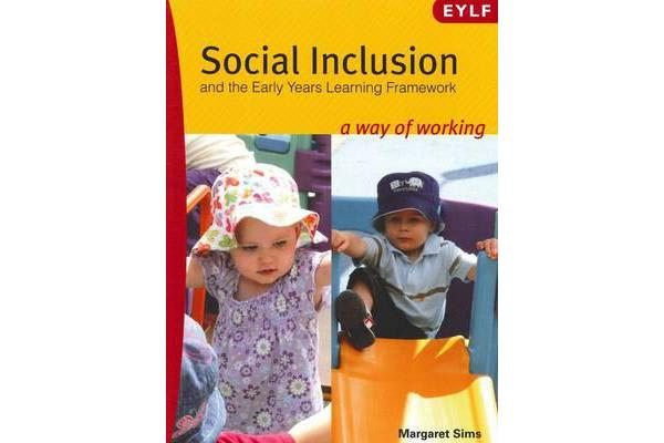 Social Inclusion and the Early Years Learning Framework - A Way of Working